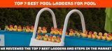 🥇 The Best Above Ground Pool Ladders and Steps